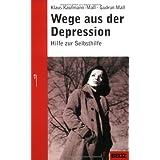 """Wege aus der Depression: Hilfe zur Selbsthilfe (Beltz Taschenbuch / Ratgeber)von """"Klaus Kaufmann-Mall"""""""