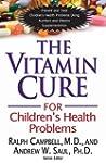 The Vitamin Cure for Children's Healt...