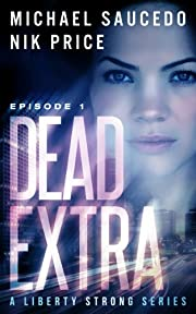 Dead Extra (Episode 1) (A Liberty Strong Series)
