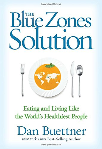 The-Blue-Zones-Solution-Eating-and-Living-Like-the-Worlds-Healthiest-People