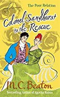 Colonel Sandhurst to the Rescue (The Poor Relation series)