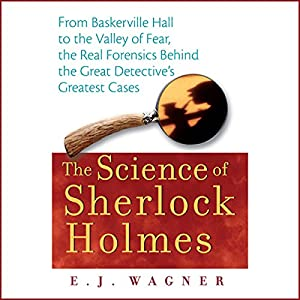 The Science of Sherlock Holmes Audiobook