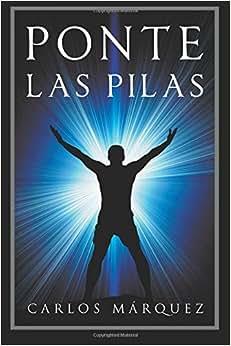 Ponte Las Pilas (Spanish Edition)