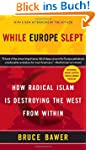 While Europe Slept: How Radical Islam...