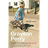 Grayson Perry: Portrait Of The Artist As A Young Girlby Grayson Perry