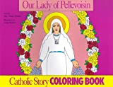 Our Lady of Pellevoisin Coloring Book (089555366X) by Mary Fabyan Windeatt