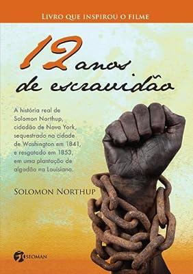12 Anos de Escravidao (Em Portugues do Brasil)