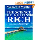 The Wisdom of Wallace D. Wattles: Including: The Science of Getting Rich, The Science of Being Great & The Science of Being Well