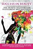 img - for Success in Beauty: The Secrets to Effortless Fulfillment and Happiness book / textbook / text book