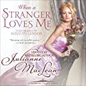 When a Stranger Loves Me: Pembroke Palace Series, Book Three (       UNABRIDGED) by Julianne MacLean Narrated by Rosalyn Landor