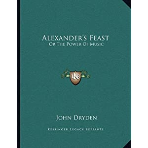 """alexander feast dryden essay —john dryden, alexander's feast (in an essay by alexander pope harper's magazine published henry l stimson's """"the decision to use the atomic bomb."""