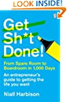Get Sh*t Done!: From spare room to bo...