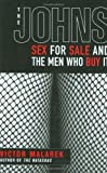 img - for By Victor Malarek The Johns: Sex for Sale and the Men Who Buy It (First Edition) book / textbook / text book