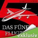 Das fünfte Flugzeug Hörbuch von John S. Cooper Gesprochen von: Wolfgang Condrus