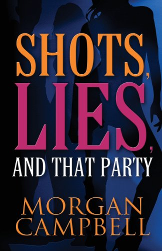 Shots, Lies, and That Party