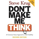 Don't Make Me Think!: A Common Sense Approach to Web Usabilityby Steve Krug