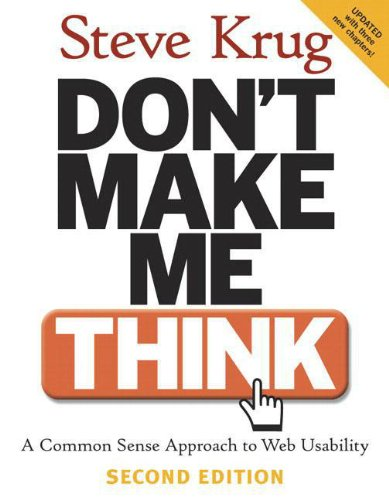 Don't Make Me Think: A Common Sense Approach to Web...