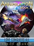 img - for Annihilation - Love Conquers All (Annihilation Series (book One)) book / textbook / text book