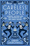 Careless People: Murder, Mayhem and t...