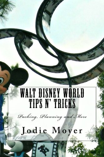 Walt Disney World Tips n' Tricks: Packing, Planning and More