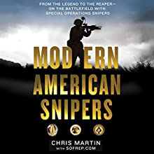 Modern American Snipers (       UNABRIDGED) by Chris Martin Narrated by Peter Larkin