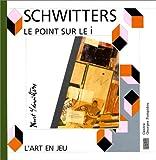 echange, troc Schwitters - Kurt Schwitters: Le point sur le i
