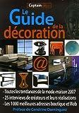 echange, troc Cendrine Dominguez - Captain Déco, Le Guide de la décoration : Toutes les  tendances de la mode-maison, 1000 adresses en boutique et sur le Web