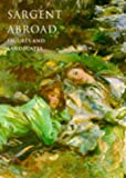Sargent Abroad: Figures and Landscapes (0789203847) by Janis, Donna Seldin