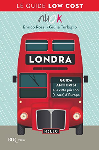 Londra low cost GUIDA ANTICRISI alla città più cool e cara d'Europa Varia PDF
