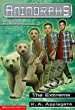 The Extreme (Animorphs, No. 25)