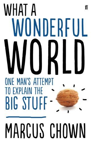what-a-wonderful-world-one-mans-attempt-to-explain-the-big-stuff