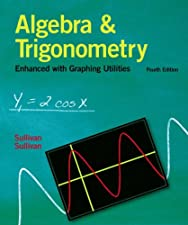 Algebra and Trigonometry Enhanced with Graphing Utilities by Sullivan