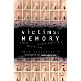 Victims of Memory: Incest Accusations and Shattered Livesby Mark Pendergrast