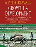 Growth and Development, Eighth Edition: With Special Reference to Developing Economies (1403996016) by Thirlwall, A. P.