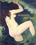 echange, troc Aristide Maillol, Bertrand Lorquin, Fondation Dina Vierny-Musée Maillol - Maillol peintre