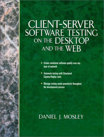 Client Server Software Testing on the Desktop and the Web