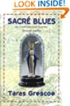 Sacre Blues: An Unsentimental Journey...