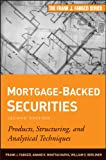 Mortgage-Backed Securities: Products, Structuring, and Analytical Techniques (Frank J. Fabozzi Series)