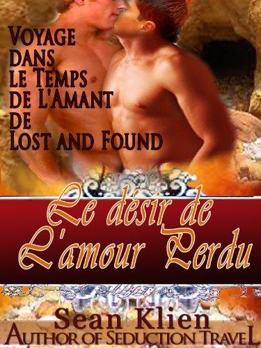 Sean Klein - Le désir de l'amour perdu - - Voyage dans le Temps de L'Amant de Lost and Found