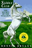 The Secret of the Stallion (The Saddle Club - Super Edition #2) (0553481525) by Bryant, Bonnie
