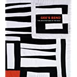 Gee's Bend: The Architecture of the Quilt ~ Lauren D. Whitley