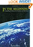 In the Beginning: Compelling Evidence...