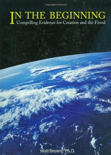 In the Beginning: Compelling Evidence for Creation and the Flood (8th Edition)