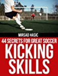 44 Secrets for Great Soccer Kicking S...