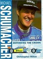 Michael Schumacher: Defending the Crown
