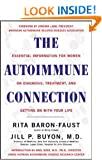 The Autoimmune Connection : Essential Information for Women on Diagnosis, Treatment, and Getting On with Your Life