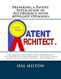 Preparing a Patent Application in Accordance with Appellate Opinions: An Architectural Method Comprising Six Steps to Interrelate Sections of Specific Content