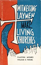 Witnessing laymen make living churches by…