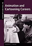 Opportunities in Animation and Cartooning Careers (Opportunities in . . . Series)