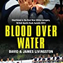 Blood over Water Audiobook by James Livingston, David Livingston Narrated by Joe Knezevich